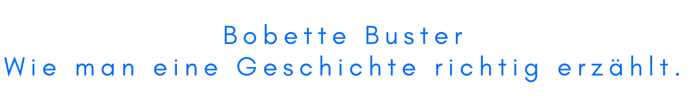 Katrin Klemm Storytelling empfiehlt Bobette Buster